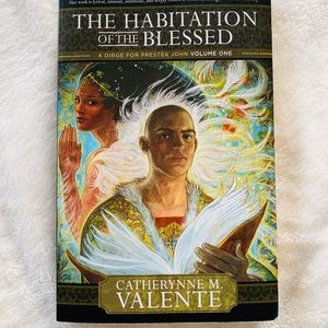 The Habitation of the Blessed, Catherynne Valente